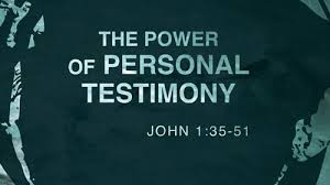 power of personal testimony