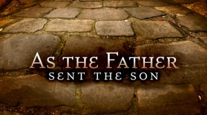 as the father sent